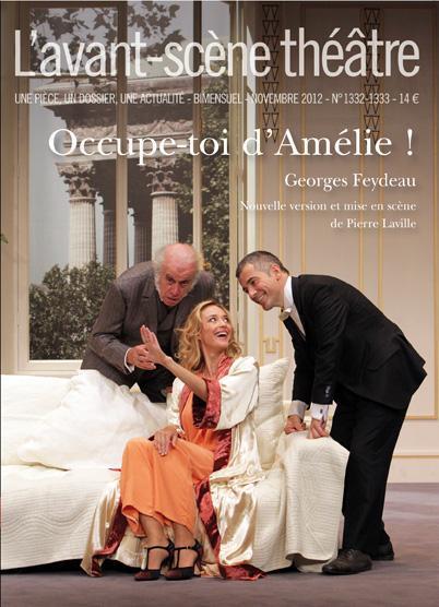 Revue l'avant-scene theatre t.1332; t.1333 ; occupe-toi d'amelie