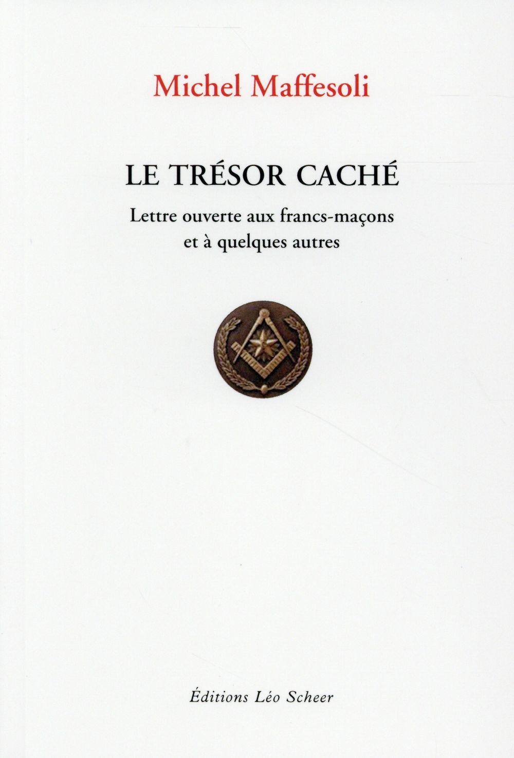Le trésor caché ; lettre ouverte aux francs-maçons et à quelques autres