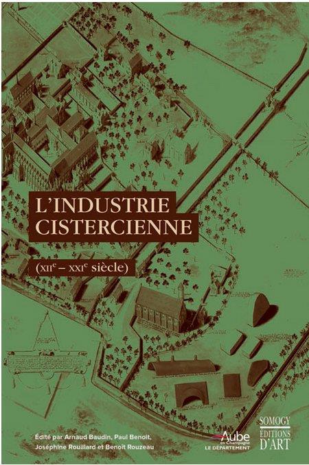 l'industrie cistercienne (XII-XXI siècle)