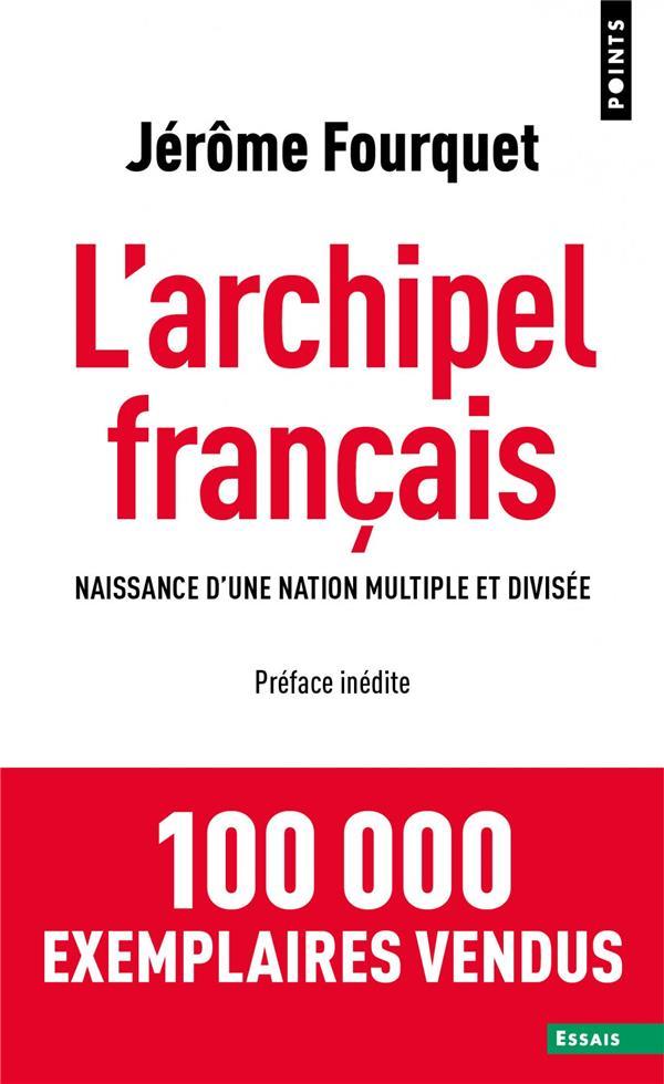l'archipel français ; naissance d'une nation multiple et divisée
