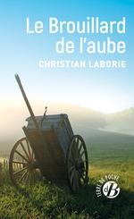 Vente Livre Numérique : Le Brouillard de l'aube  - Christian Laborie