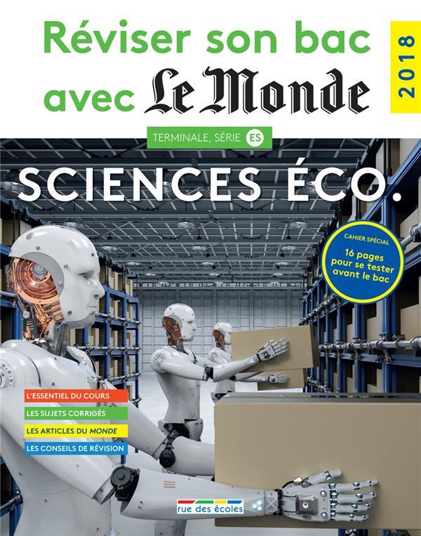 REVISER SON BAC AVEC LE MONDE ; sciences économiques ; terminales ES (édition 2018)