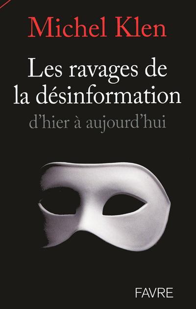 Les Ravages De La Desinformation