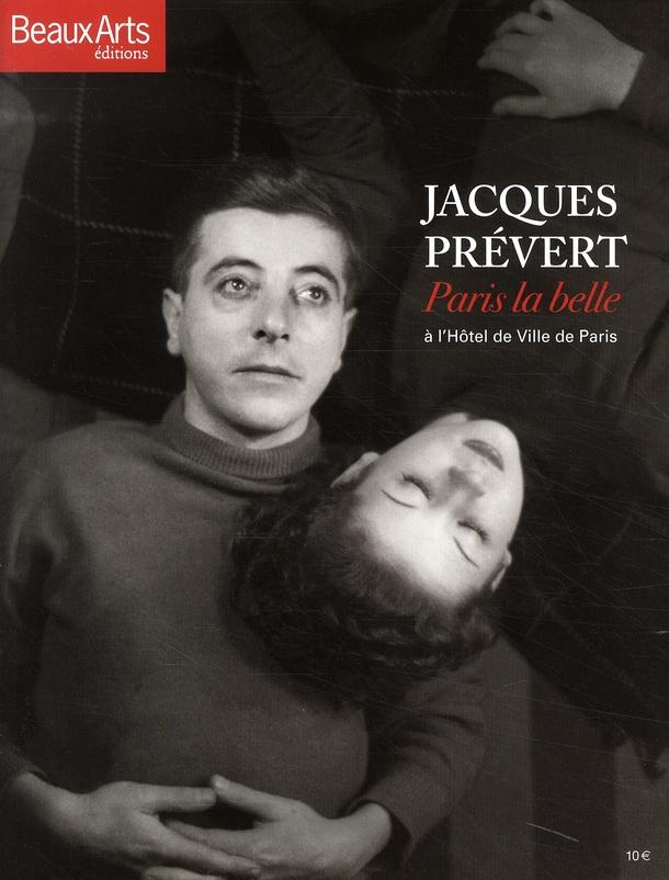 Jacques Prévert ; Paris la belle à l'hôtel de ville de Paris