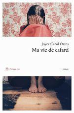 Ma vie de cafard  - Joyce Carol Oates