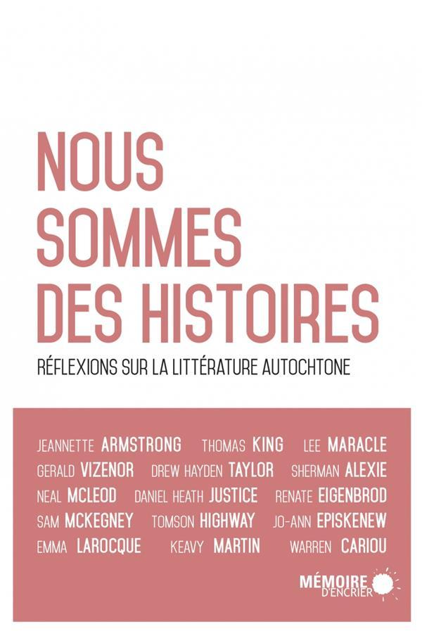 Nous sommes des histoires ; réflexions sur la littérature autochtone