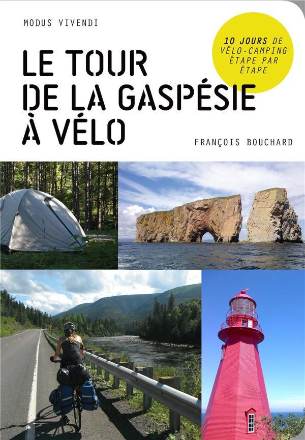 Le tour de la Gaspésie à vélo ;10 jours de vélo-camping étape par étape