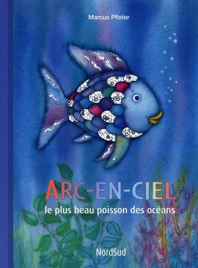 Arc-En -Ciel, Le Plus Beau Poisson Des Oceans (Poche)