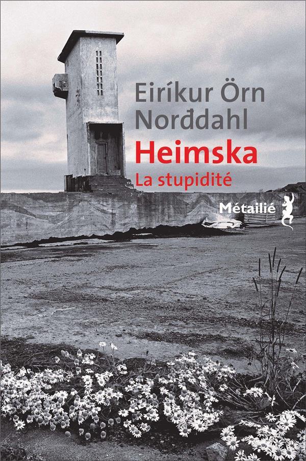 Heimska ; la stupidité