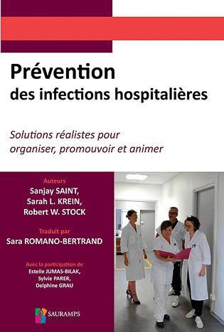 Prévention des infections hospitalières ; solutions réalistes pour organiser, promouvoir et animer