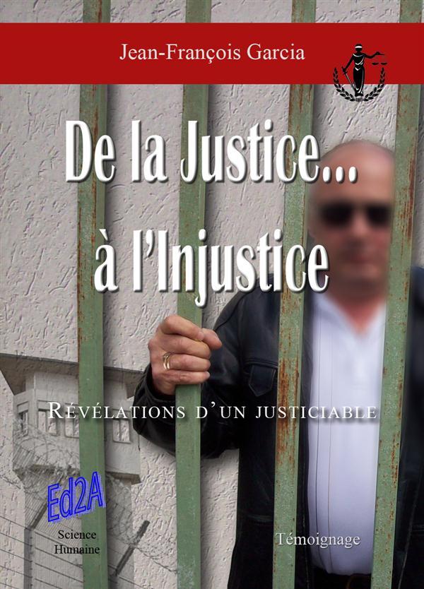 De la justice à l'injustice... révélations d'un justiciable