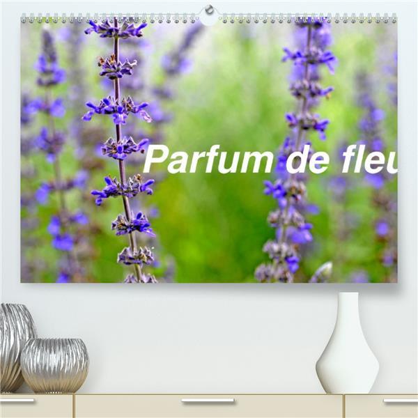 Parfum de fleur (premium, hochwertiger din a2 wandkalender 2021, kunstdruck in hochglanz) - les fleu