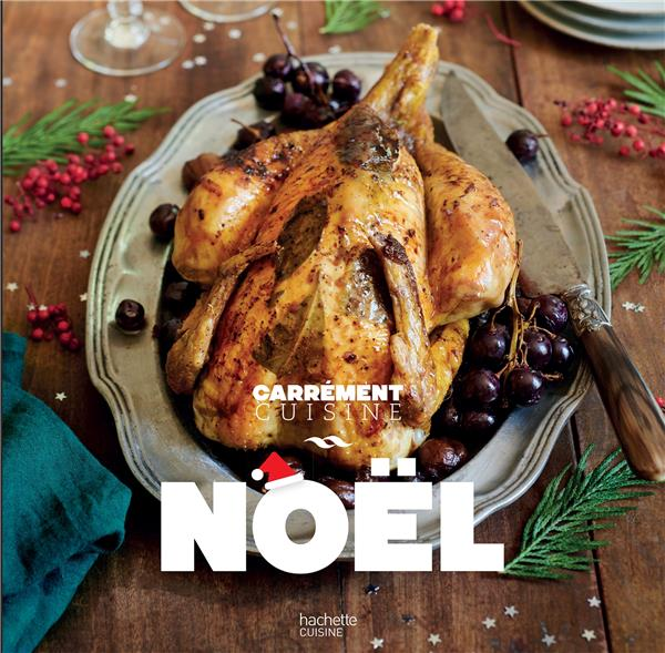 Noël, 100 recettes pour un repas de fête