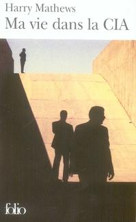 Ma vie dans la CIA ; une chronique de l'année 1973