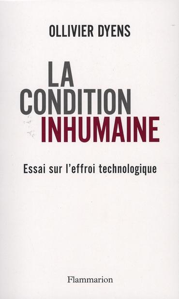 La condition inhumaine ; essai sur l'effroi technologique