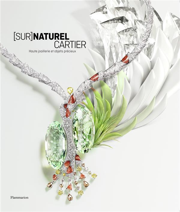 [sur]naturel Cartier ; haute joaillerie et objets précieux