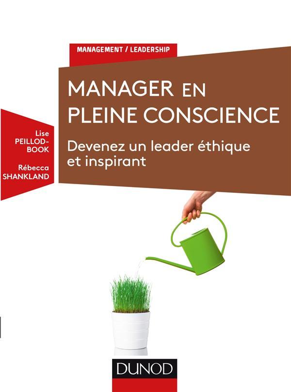MANAGER EN PLEINE CONSCIENCE  -  DEVENEZ UN LEADER ETHIQUE ET INSPIRANT Shankland Rébecca