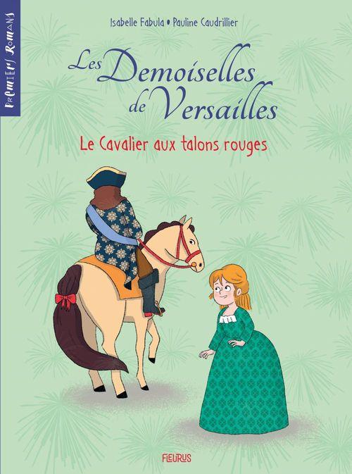 Les demoiselles de Versailles T.1 ; le cavalier aux talons rouges