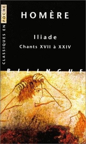 Iliade ; chants XVII à XXIV
