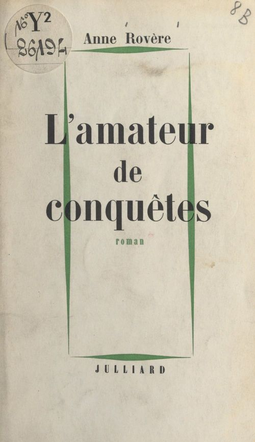 L'amateur de conquêtes  - Anne Rovère
