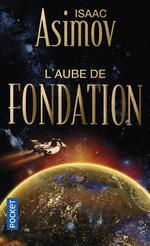 Couverture de Le cycle de la fondation t.2 ; l'aube de fondation