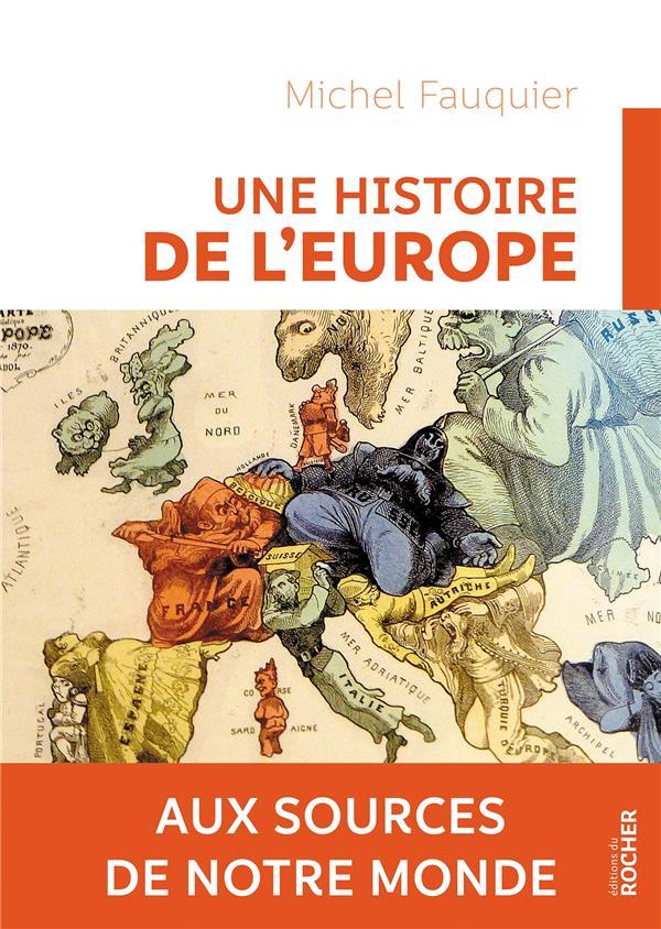 Une histoire de l'Europe ; aux sources de notre monde