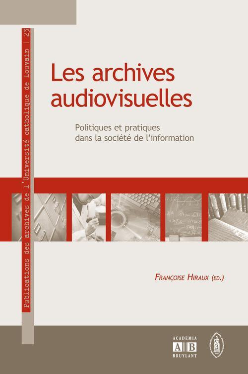 Les archives audiovisuelles politiques et pratiques dans la société de l'information