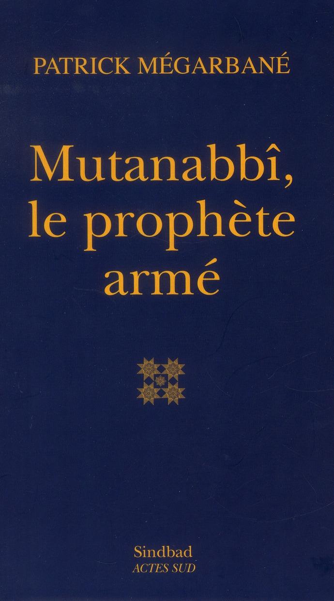 Mutanabbi, Le Prophete Arme
