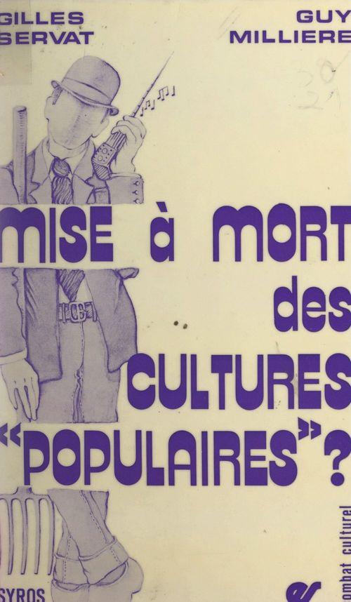 Mise à mort des cultures populaires ?
