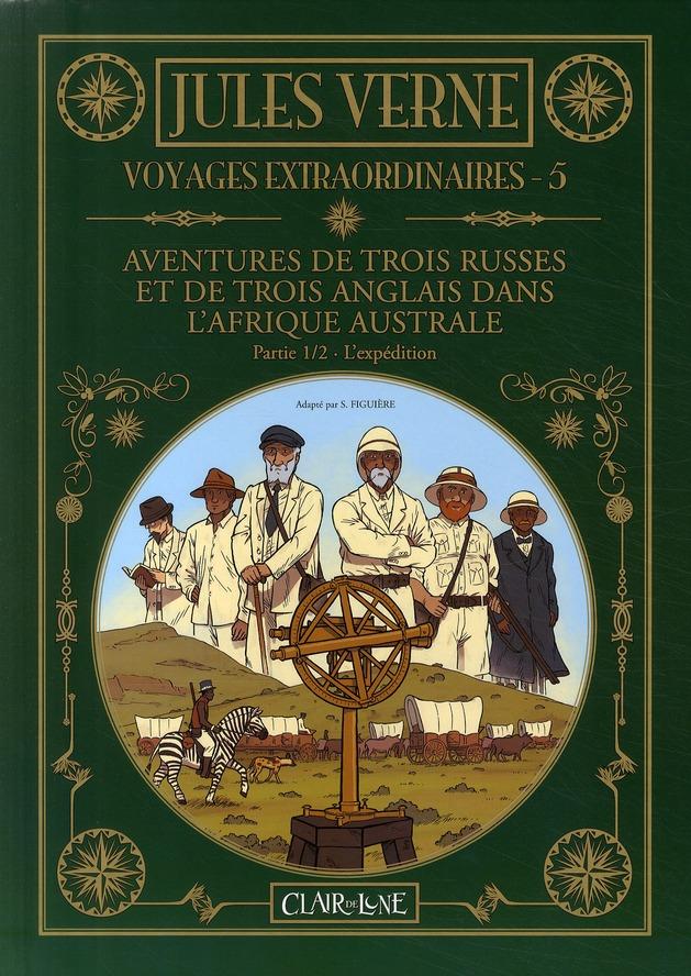 Les voyages extraordinaires de Jules Verne T.5 ; aventures de trois Russes et de trois Anglais dans l'Afrique Australe t.1 ; l'expédition