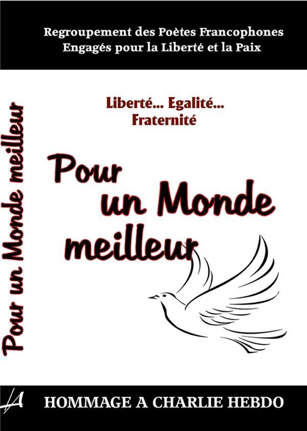 Pour un monde meilleur ; hommage à Charlie Hebdo