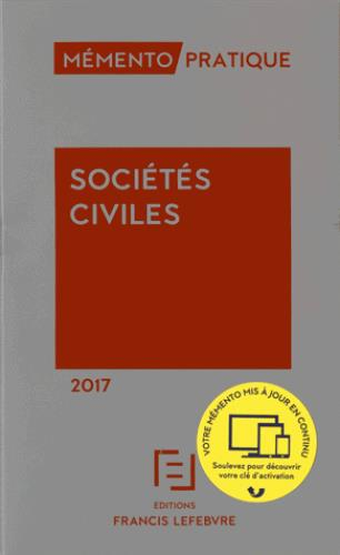 Memento Pratique ; Societes Civiles (Edition 2017)