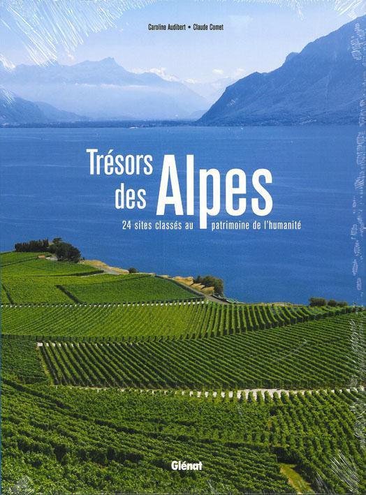 Trésors des Alpes ; 24 sites classés au patrimoine de l'humanité