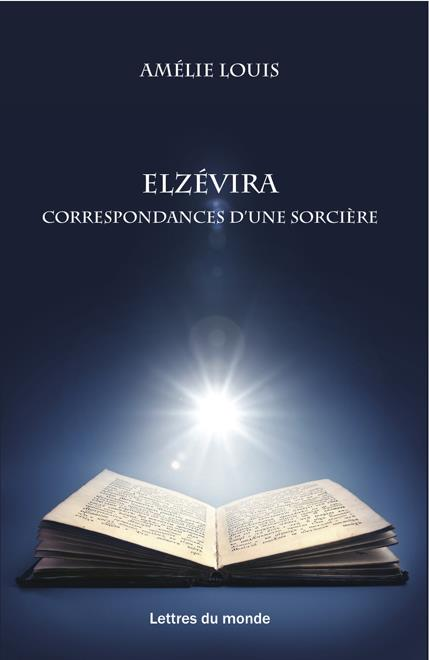 Elzevira ; les correspondances d'une sorcière