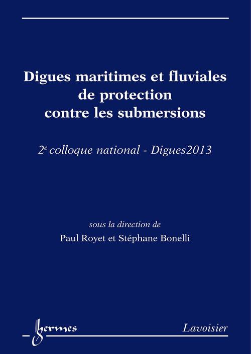 Digues maritimes et fluviales de protection contre les submersions  - Paul Royet  - Stephane Bonelli