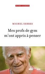 Vente Livre Numérique : Mes profs de gym m'ont appris à penser  - Michel Serres