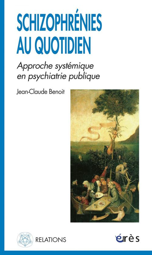 Schizophrenies au quotidien ;  approche systemique en psychiatrie publique