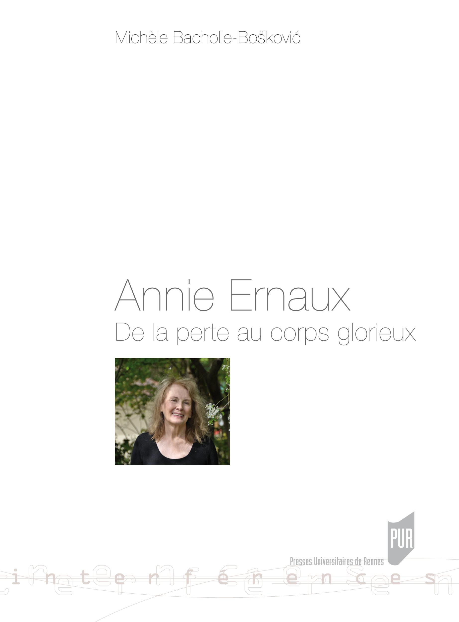 Annie Ernaux ; de la perte au corps glorieux