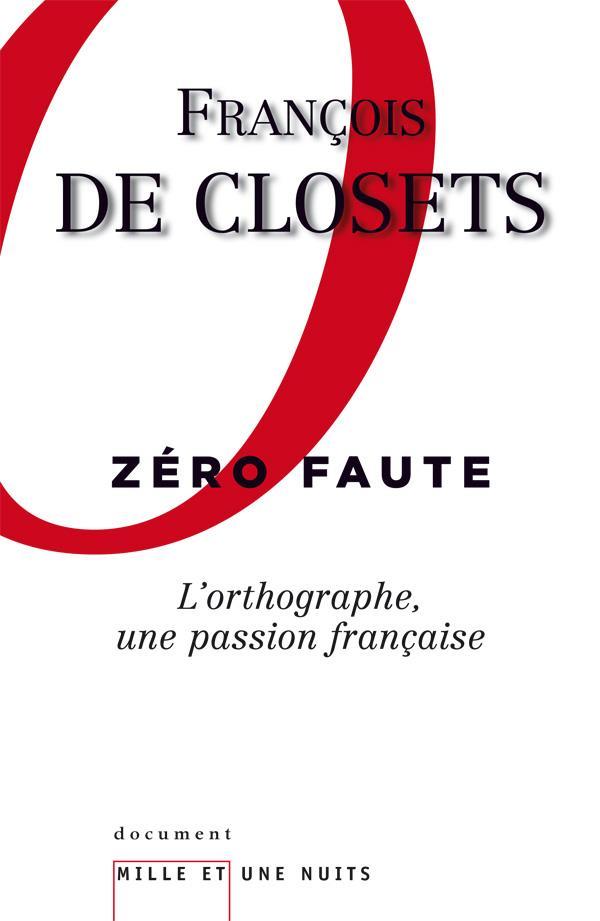 Zéro faute ; l'orthographe, une passion française