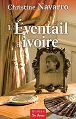 Vente Livre Numérique : L'Éventail d'ivoire  - Christine Navarro