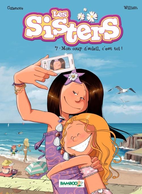 Les Sisters t.7 ; mon coup d'soleil, c'est toi !