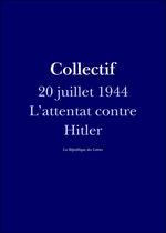 Vente EBooks : Allemagne, 20 juillet 1944  - Antoine Raybaud - La République des Lettres
