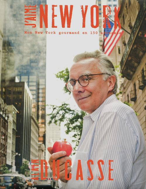 J'aime New York ; mon New York gourmand en 150 adresses