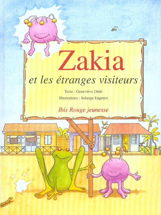 Zakia et les etranges visiteurs