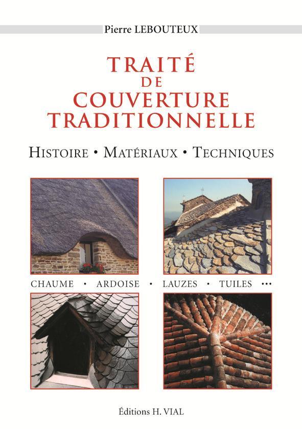 Traité de couverture traditionnelle ; histoire, matériaux, techniques