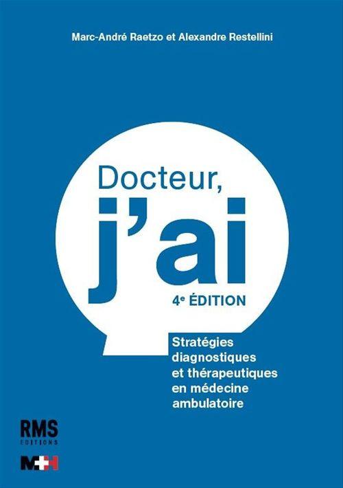 Docteur, j'ai... (4e édition)