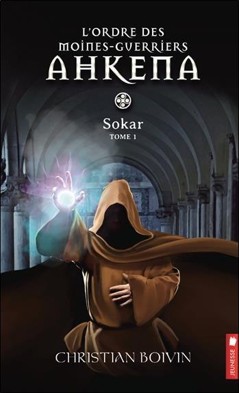 L'ordre des moines-guerriers Ahkena t.1 ; Sokar
