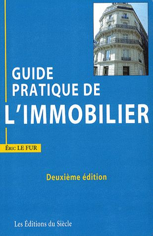 Guide Pratique De L'Immobilier