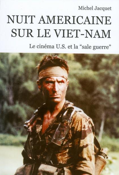 Nuit américaine sur le Viet-Nam ; le cinéma US et la