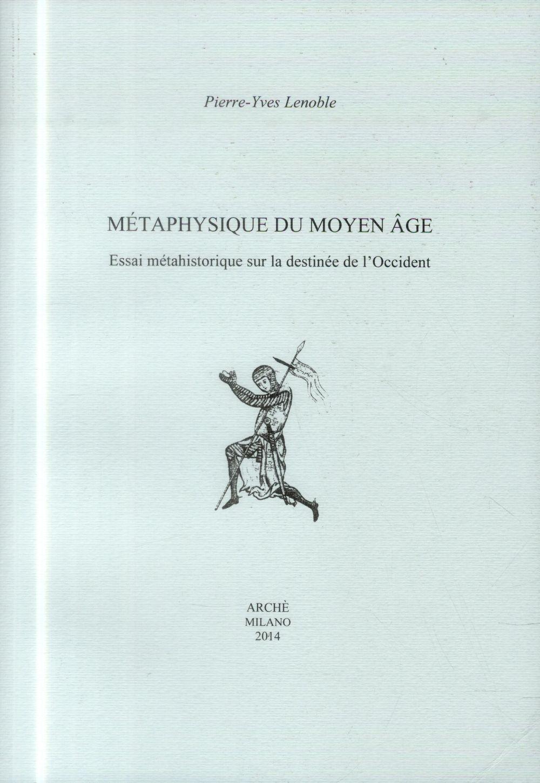 Metaphysique du moyen age. essai metahistorique sur la destinee de l'occident